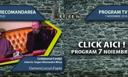 Program TV 7 noiembrie 2016 si Recomandarea zilei