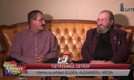 Cetateanul cetatii – interviu cu Eugen Alexandru Micsa