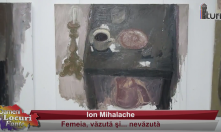 ION MIHALACHE – Femeia , văzută şi nevăzută