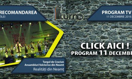 Program TV 11 decembrie 2016 si Recomandarea zilei