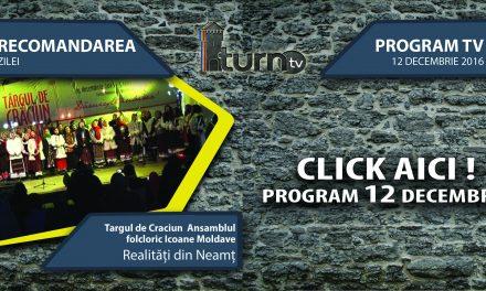 Program TV 12 decembrie 2016 si Recomandarea zilei