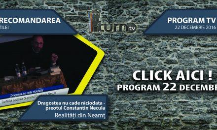 Program TV 22 decembrie 2016 si Recomandarea zilei