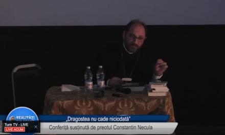 Dragostea nu cade niciodată – preotul Constantin Necula – partea 3