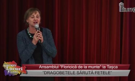 """""""DRAGOBETELE SĂRUTĂ FETELE"""" la Tașca"""