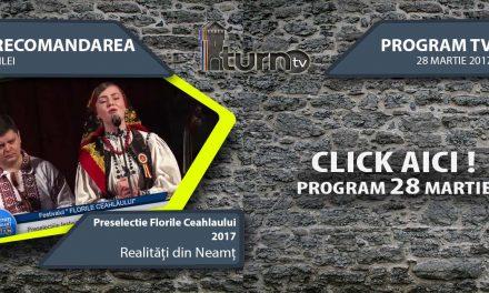 Program TV 28 martie 2017 si Recomandarea zilei