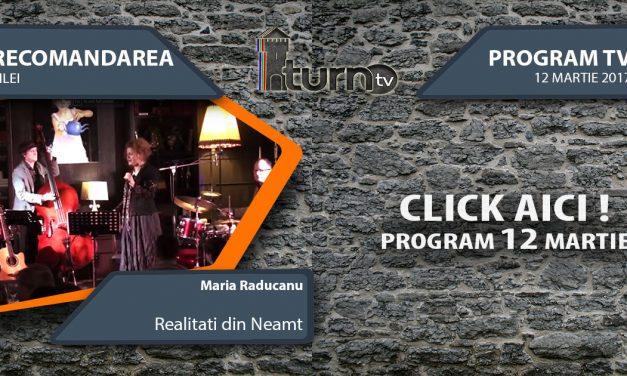 Program TV 12 martie 2017 si Recomandarea zilei