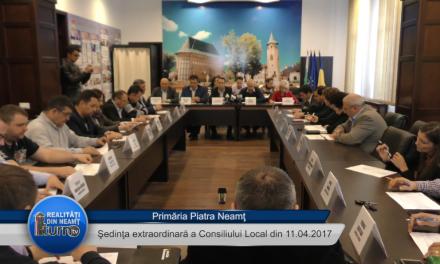 Şedinţa extraordinară a Consiliului Local Piatra Neamt din 11 04 2017
