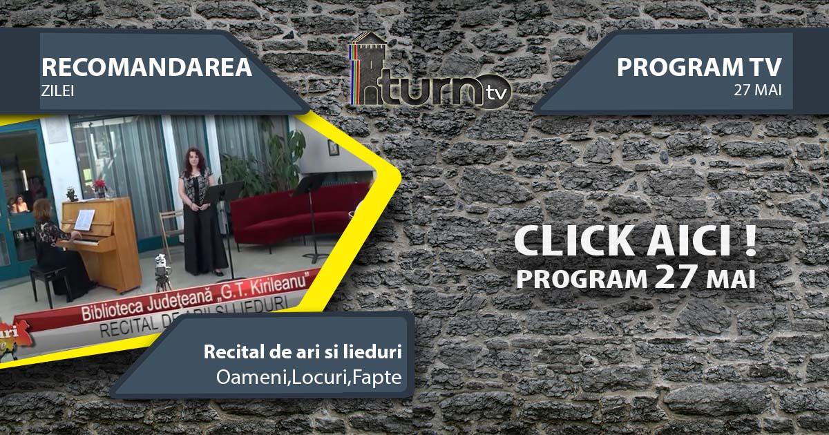 Program TV 27 mai 2017 si Recomandarea zilei