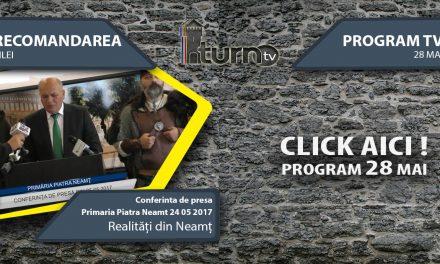 Program TV 28 mai 2017 si Recomandarea zilei