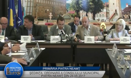 Sedinta ordinară a Consiliului Local Piatra Neamţ din 25 05 2017