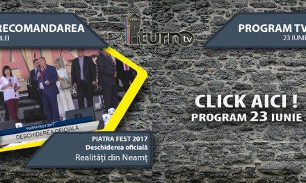 Program TV 23 iunie 2017 si Recomandarea zilei