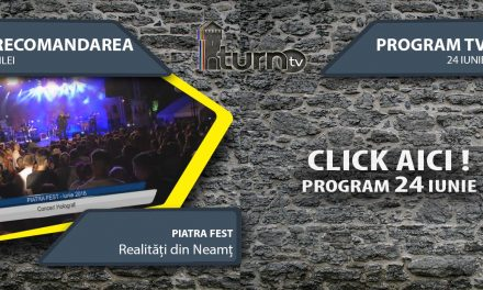 Program TV 24 iunie 2017 si Recomandarea zilei