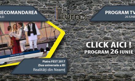 Program TV 26 iunie 2017 si Recomandarea zilei