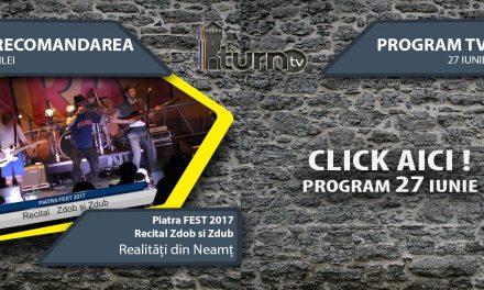 Program TV 27 iunie 2017 si Recomandarea zilei