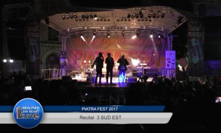 Piatra FEST 2017 – Recital 3 SUD EST