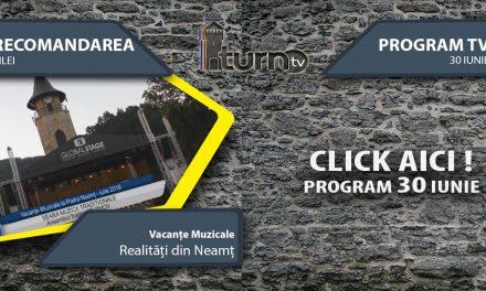 Program TV 30 iunie 2017 si Recomandarea zilei