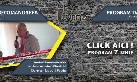 Program TV 7 iunie 2017 si Recomandarea zilei