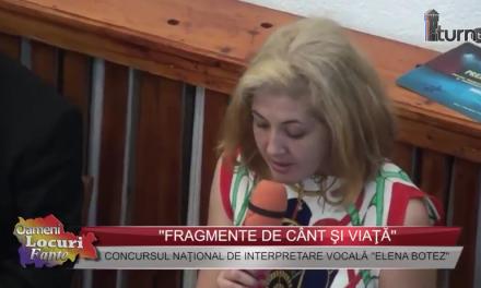 """Concursul Naţional de interpretare vocala """"Elena Botez""""- """"FRAGMENTE DE CÂNT ŞI VIAŢĂ"""""""