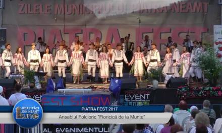Piatra FEST 2017 -Ansablul Folcloric – Floricică de la Munte