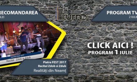 Program TV 1 iulie 2017 si Recomandarea zilei