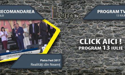 Program TV 13 iulie 2017 si Recomandarea zilei
