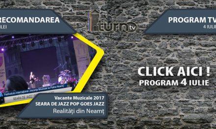 Program TV 4 iulie 2017 si Recomandarea zilei