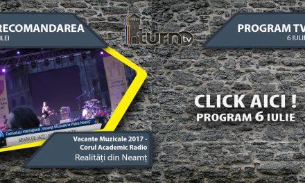 Program TV 6 iulie 2017 si Recomandarea zilei