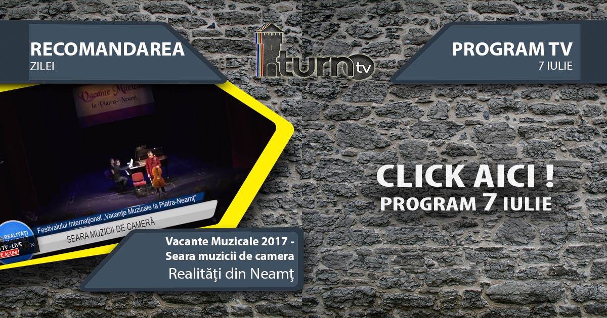 Program TV 7 iulie 2017 si Recomandarea zilei