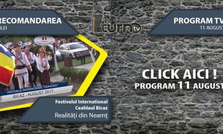 Program TV 11 August 2017 si Recomandarea zilei
