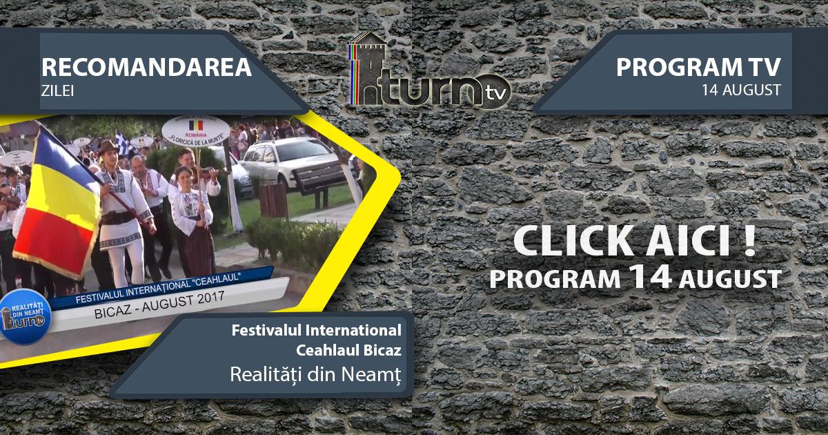 Program TV 14 August 2017 si Recomandarea zilei