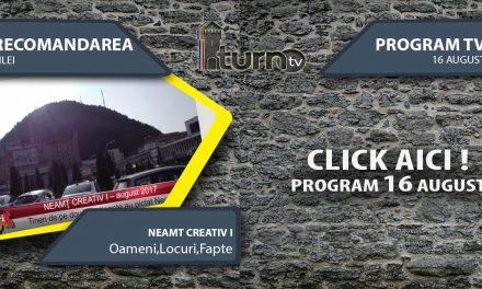 Program TV 16 August 2017 si Recomandarea zilei