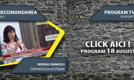Program TV 18 August 2017 si Recomandarea zilei