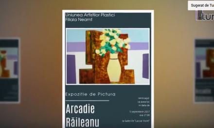 Expoziție de pictură – Arcadie Răileanu