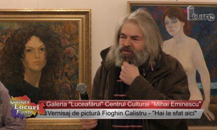 Vernisaj de pictură Fioghin Calistru