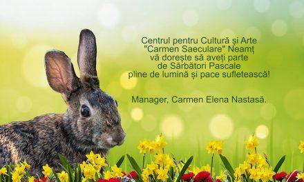 """Mesaj de Paște – Centru pentru Cultură și Arte """"Carmen Saeculare"""""""