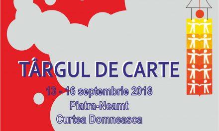 """PROGRAMUL TÂRGULUI DE CARTE """"LIBRIS"""" NEAMŢ; 2018 PROIECT FINANȚAT DE CONSILIUL JUDEȚEAN NEAMȚ"""