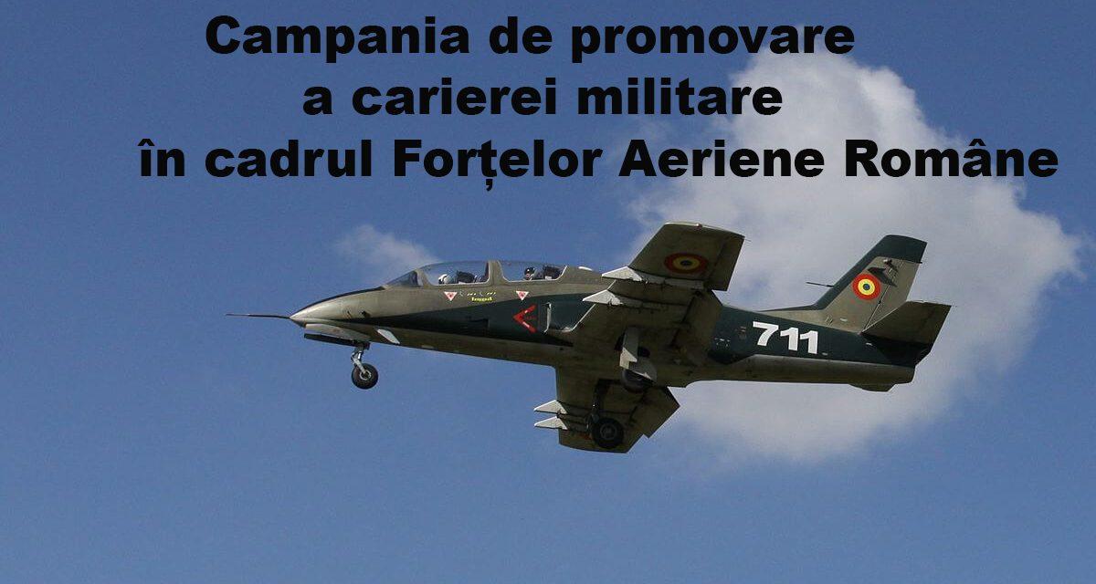 Campania de promovare a carierei militare în cadrul Forțelor Aeriene Române