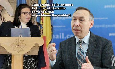 """""""Basarabia, de la anexare la Unire"""" și """"Relațiile româno-URSS și problema Basarabiei"""","""