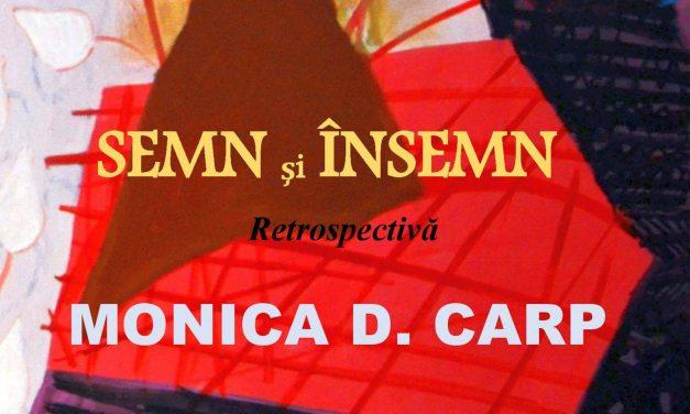 SEMN și ÎNSEMN  – expoziție retrospectivă – MONICA D. CARP