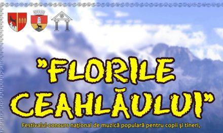 """FESTIVALUL CONCURS """"FLORILE CEAHLĂULUI"""", EDIŢIA A XXXI-A"""
