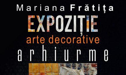 """Mariana Frătița – expoziție arte decorative """"Arhiurme"""" DistribuieCod de încorporatE-mail"""