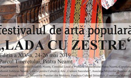 """Festivalul de Artă Populară """"Lada cu zestre"""", 24- 26 mai 2019"""
