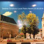 Ședința Consiliului Local Piatra Neamț 20.06.2019