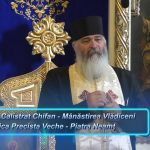 Părintele Calistrat – Biserica Precista Veche Piatra Neamț