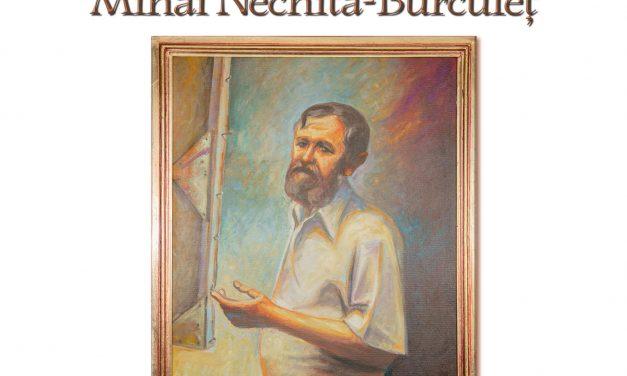 Vernisajul expoziției artistului MIHAI NECHITA-BURCULEȚ
