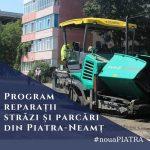 Calendarul reparațiilor și asfaltărilor în Piatra-Neamț, până în luna septembrie